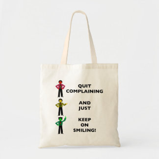 Quit Complaining And Just Keep On Smiling 4 Tote Bag