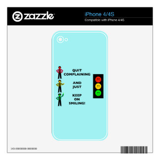 Quit Complaining And Just Keep On Smiling Decal For The iPhone 4S