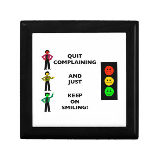Quit Complaining And Just Keep On Smiling Gift Box