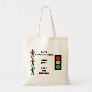 Quit Complaining And Just Keep On Smiling Tote Bag