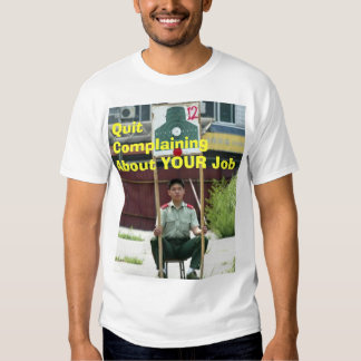 Quit Complaining T Shirt