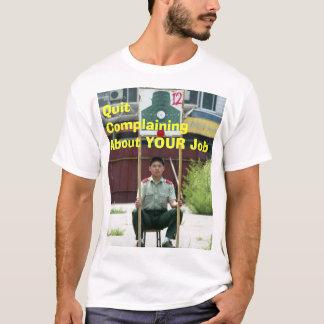 Quit Complaining T-Shirt