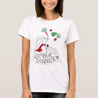 Quit Dreaming & Eat You Dinner T-Shirt