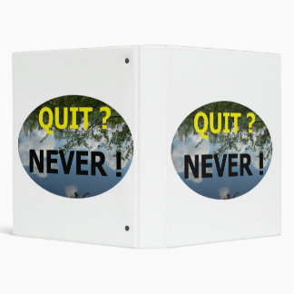 QUIT  NEVER  #01 3 RING BINDER