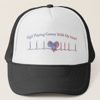Quit Playing Games With My Heart Trucker Hat