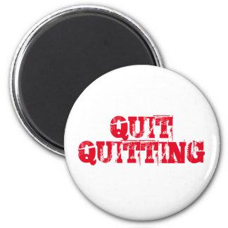 Quit quitting magnet