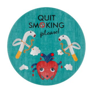 Quit smoking please cutting board