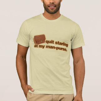 Quit Staring At My Man Purse T-Shirt