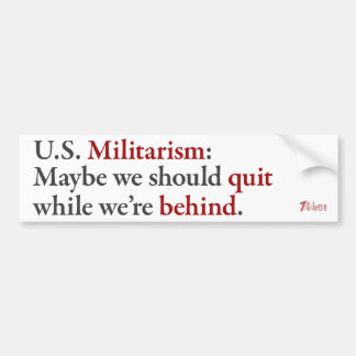 Quit While We're Behind? Bumper Sticker