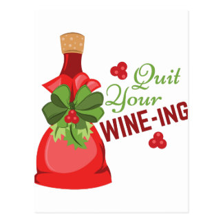 Quit Wine-ing Postcard