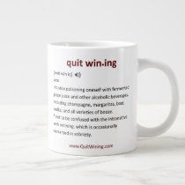 Quit Wining Jumbo Mug