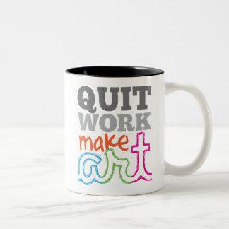 Quit Work, Make Art mug