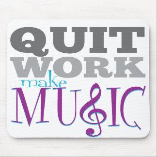 Quit Work, Make Music mousepad