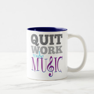 Quit Work, Make Music mug
