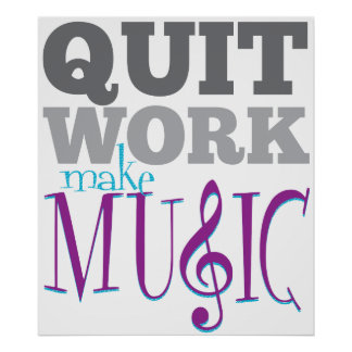 Quit Work Make Music poster