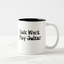Quit Work, Play Guitar Coffee Mug