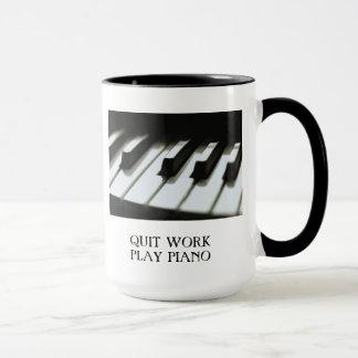 QUIT WORK PLAY PIANO MUG COFFEE DRINKING