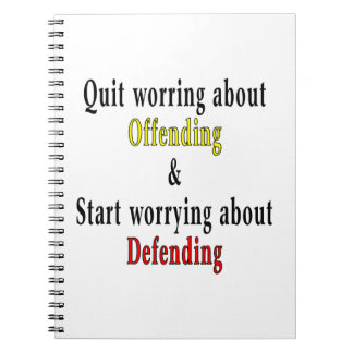 Quit Worrying About Offending Notebook