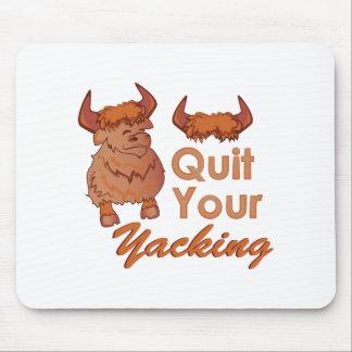Quit Yacking Mouse Pad