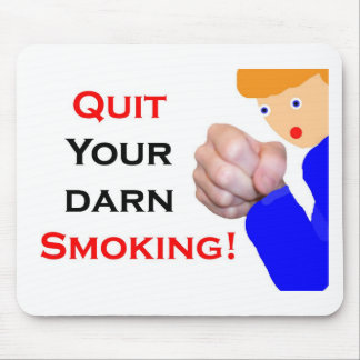 Quit Your Darn Smoking Mouse Pad