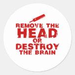 Quite la cabeza o destruya al zombi del cerebro etiqueta redonda