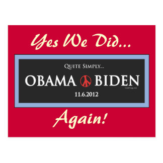 Quite Simply Obama 2012 Yes We Did Again Postcard
