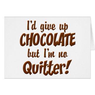 Quitter del chocolate tarjeta de felicitación