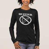Quitter quit smoking long sleeve T-Shirt
