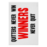 Quitters never win Winners never quit Posters