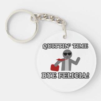 Quittin Time Bye Felicia Double-Sided Round Acrylic Keychain