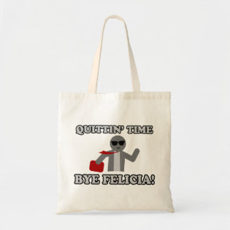 Quittin Time Bye Felicia Tote Bag