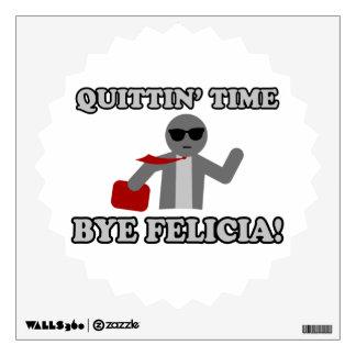 Quittin Time Bye Felicia Wall Sticker
