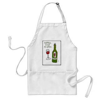 Quitting is not an option, Red Wine Print by jill Adult Apron