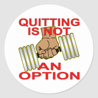 Quitting Is Not An Option Sgl Dumbbell Weightlift Classic Round Sticker