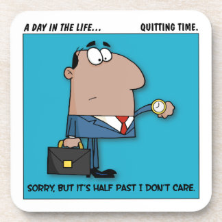 Quitting Time Coaster