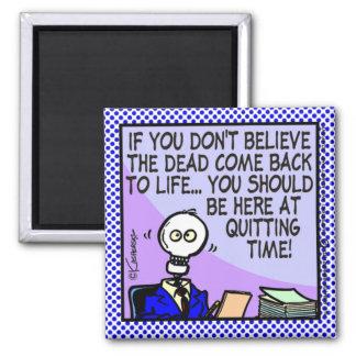 Quitting Time Fridge Magnet