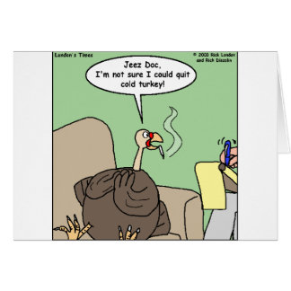 Quittng Smoking Cold Turkey Funny Gifts & Tees Greeting Card