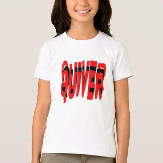 "QUIVER ; Slang for,""oooooo I'm Scared"". T-Shirt"