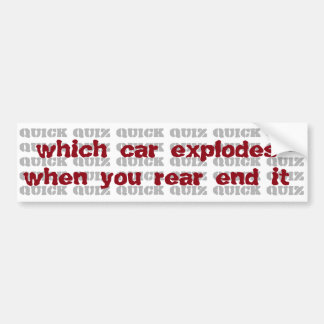 quiz: which car explodes when you rear end it car bumper sticker