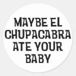 Quizá Chupacabra del EL Pegatina Redonda