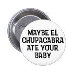 Quizá Chupacabra del EL Pin