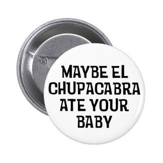 Quizá Chupacabra del EL Pin Redondo 5 Cm