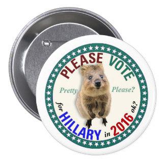Quokka dice vota por favor por Hillary en 2016 Pin Redondo De 3 Pulgadas