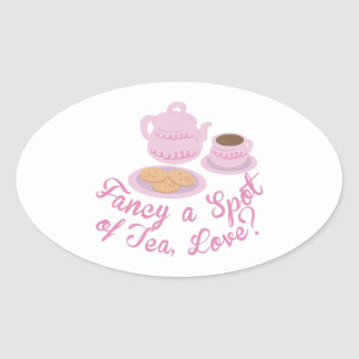 """English Tea Time Fancy a Spot of Tea, Love?& Oval Sticker"