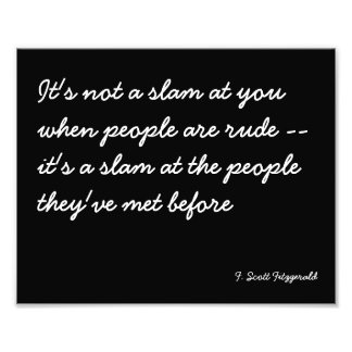 Quotable Poster about Rude People Photo Print