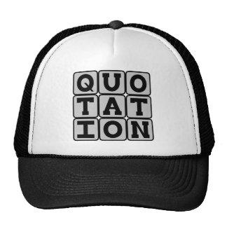 Quotation, Famous Words Trucker Hat