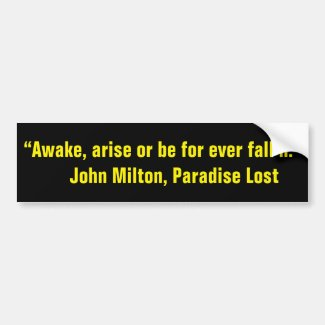 Quotation from John Milton on Arising and Awaking Bumper Sticker