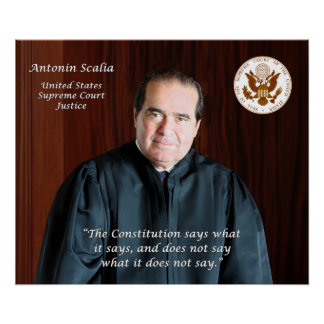 Quote #1 - Justice Antonin Scalia Posters