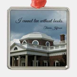 Quote about Books by Thomas Jefferson Metal Ornament