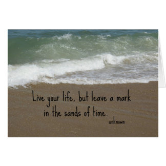 """Quote about life: """"Live your life, but leave a..."""" Card"""